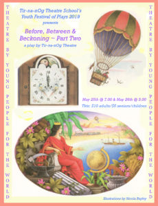 Before Between & Beckoning  Youth Festival of Plays, May 25th @ 7.00 & May 26th @ 3.00